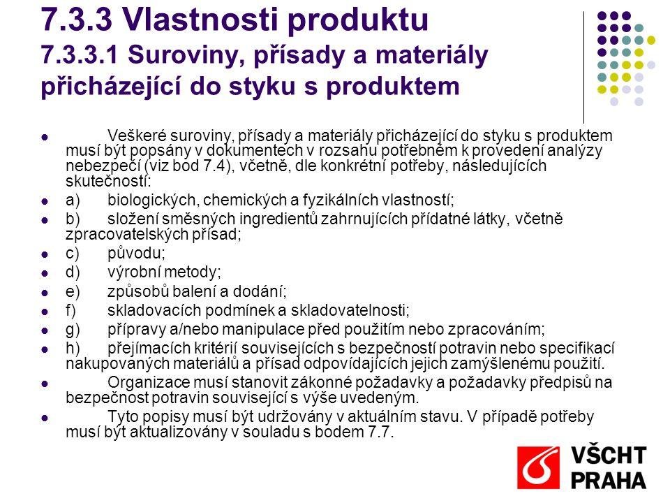 7.3.3 Vlastnosti produktu 7.3.3.1 Suroviny, přísady a materiály přicházející do styku s produktem