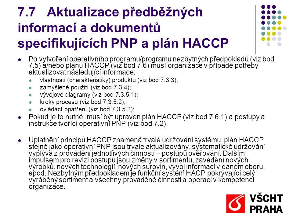 7.7 Aktualizace předběžných informací a dokumentů specifikujících PNP a plán HACCP