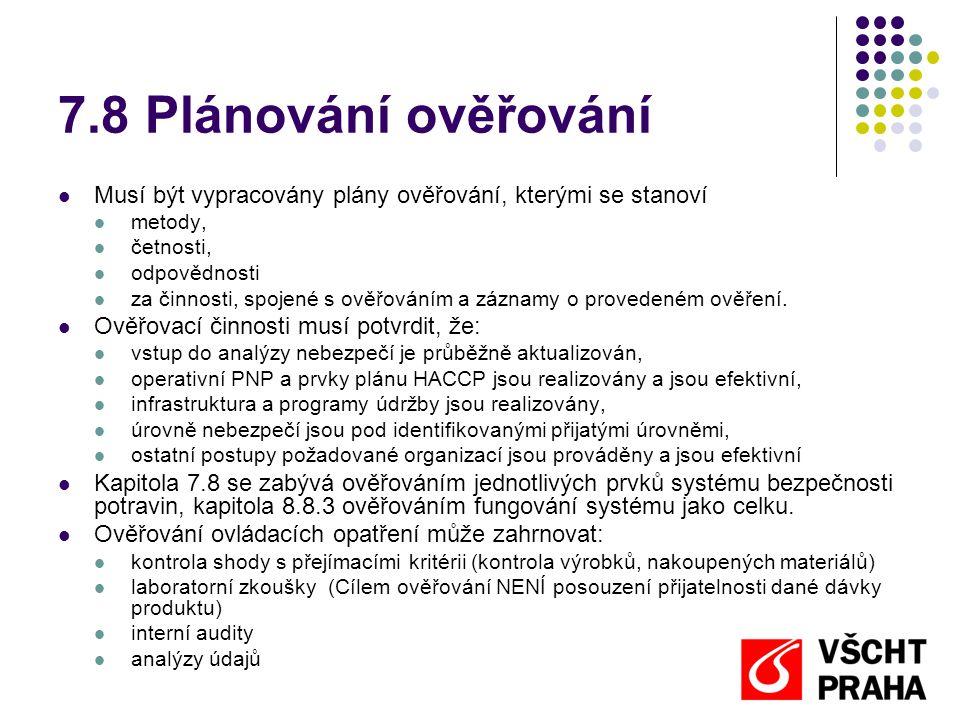 7.8 Plánování ověřování Musí být vypracovány plány ověřování, kterými se stanoví. metody, četnosti,