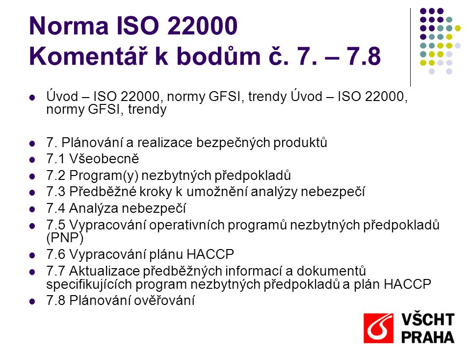 Norma ISO 22000 Komentář k bodům č. 7. – 7.8