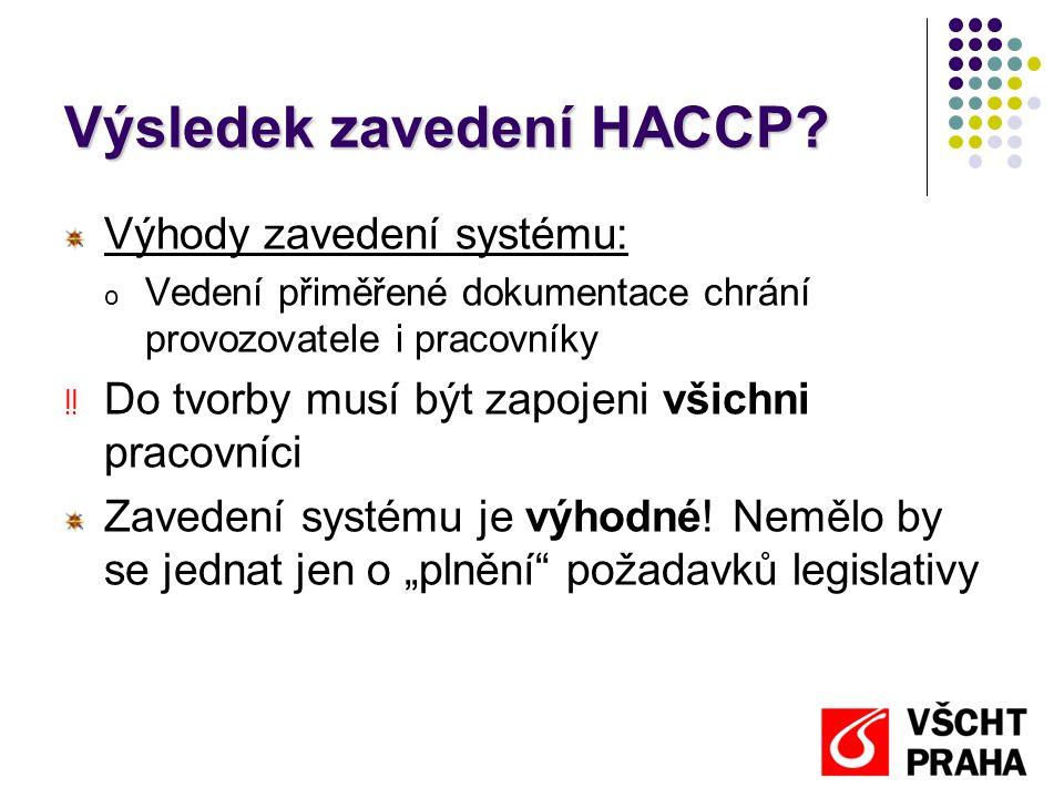 Výsledek zavedení HACCP