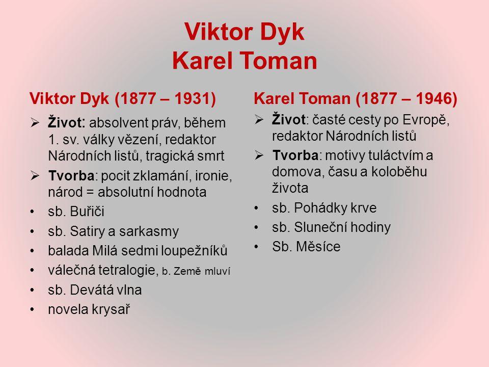 Viktor Dyk Karel Toman Viktor Dyk (1877 – 1931)