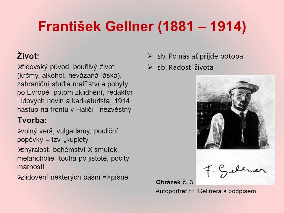 František Gellner (1881 – 1914) Život: Tvorba: