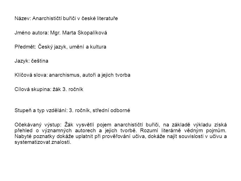 Název: Anarchističtí buřiči v české literatuře Jméno autora: Mgr