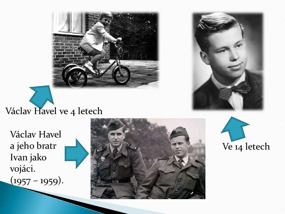 Václav Havel ve 4 letech Václav Havel a jeho bratr Ivan jako vojáci. (1957 – 1959). Ve 14 letech