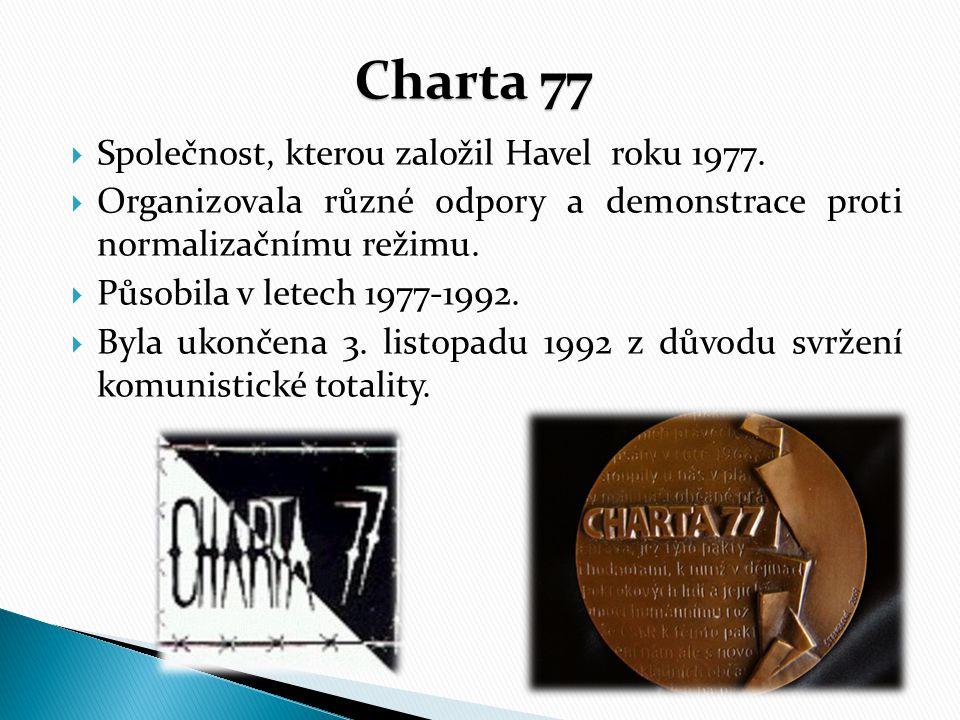 Charta 77 Společnost, kterou založil Havel roku 1977.