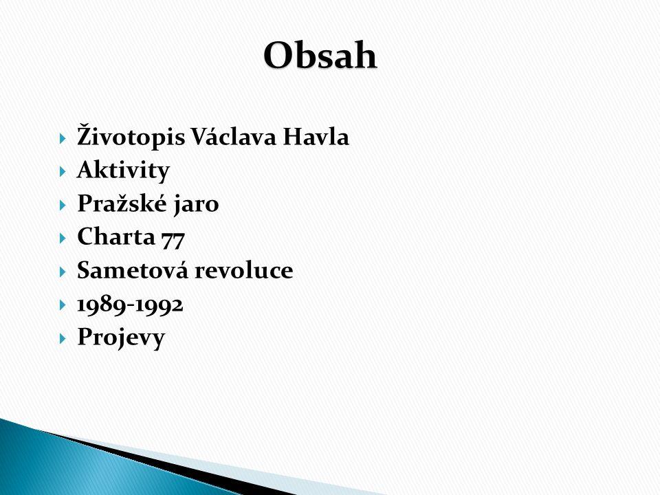 Obsah Životopis Václava Havla Aktivity Pražské jaro Charta 77