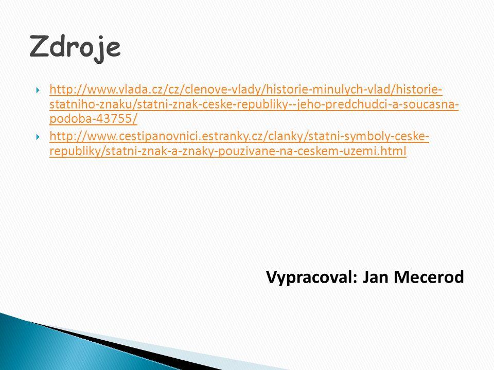Zdroje Vypracoval: Jan Mecerod