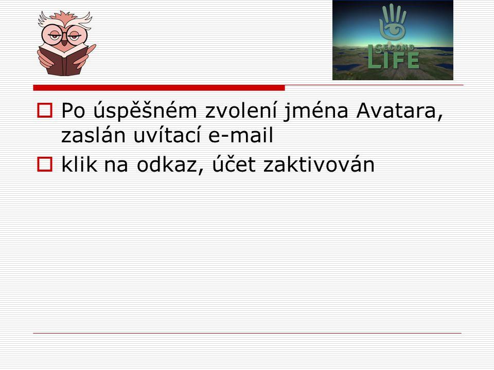 Po úspěšném zvolení jména Avatara, zaslán uvítací e-mail