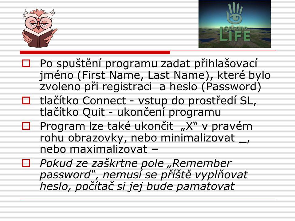 Po spuštění programu zadat přihlašovací jméno (First Name, Last Name), které bylo zvoleno při registraci a heslo (Password)