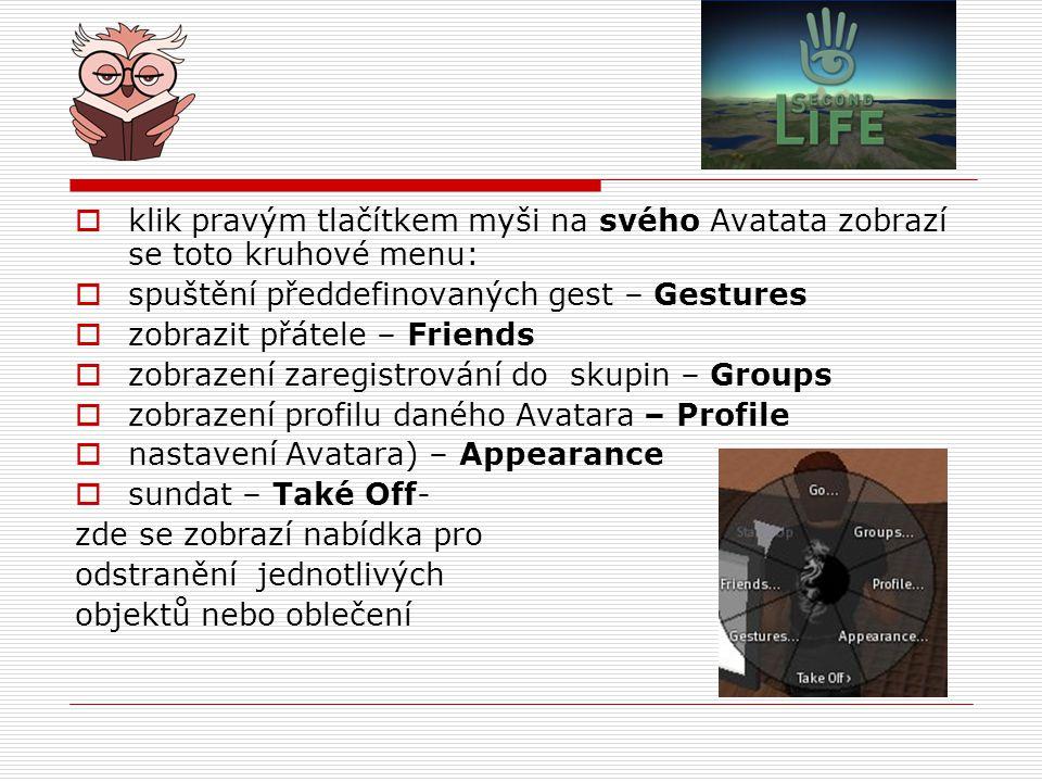klik pravým tlačítkem myši na svého Avatata zobrazí se toto kruhové menu: