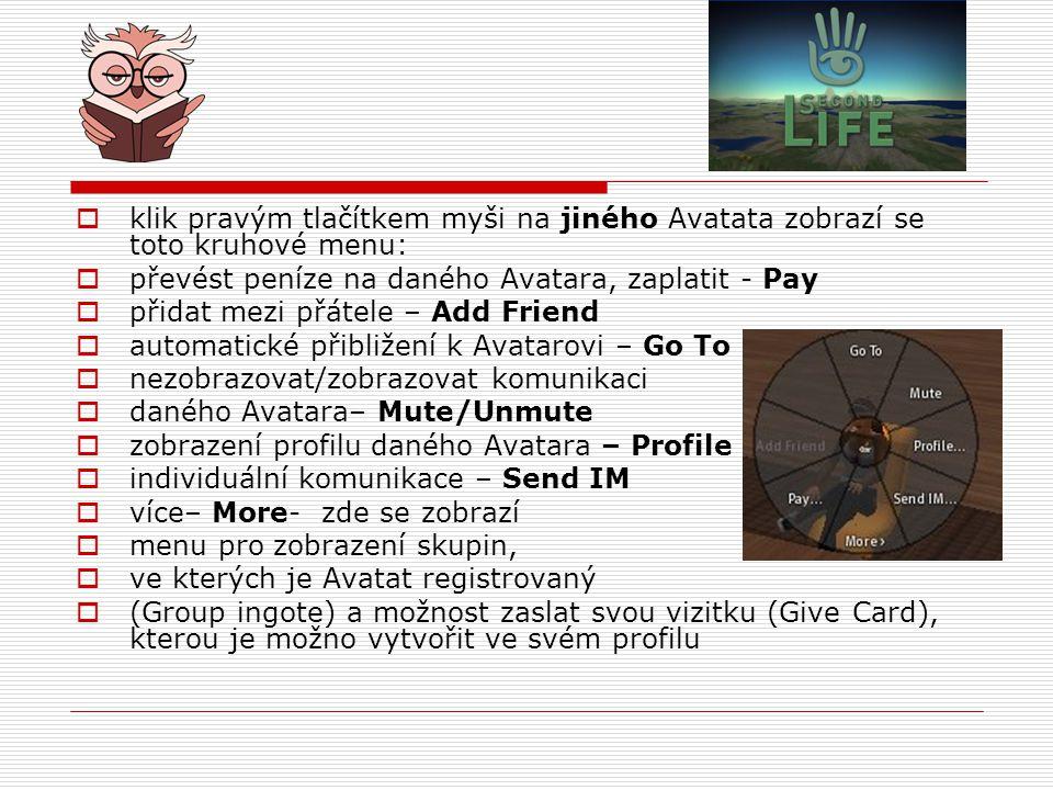 klik pravým tlačítkem myši na jiného Avatata zobrazí se toto kruhové menu: