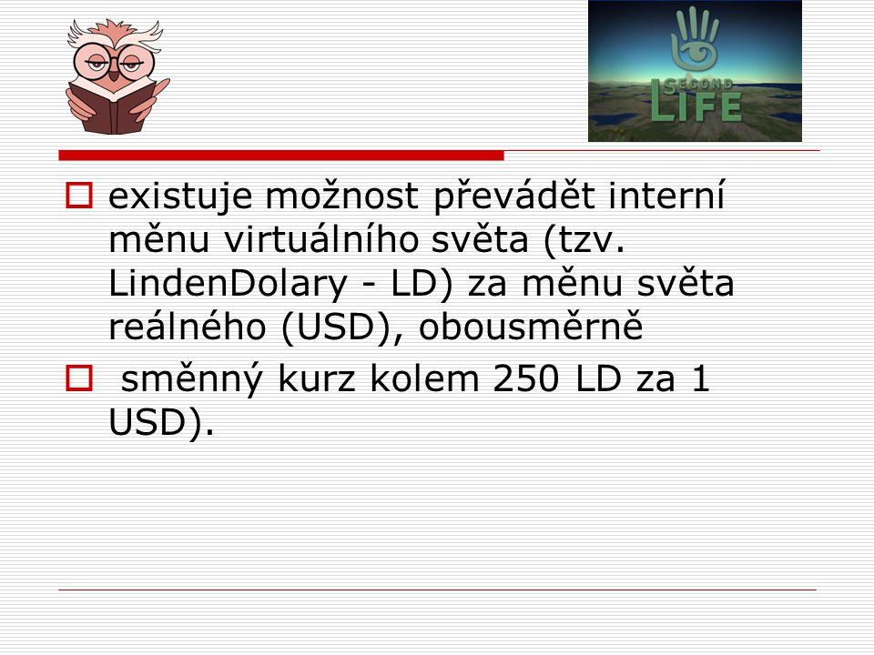 existuje možnost převádět interní měnu virtuálního světa (tzv