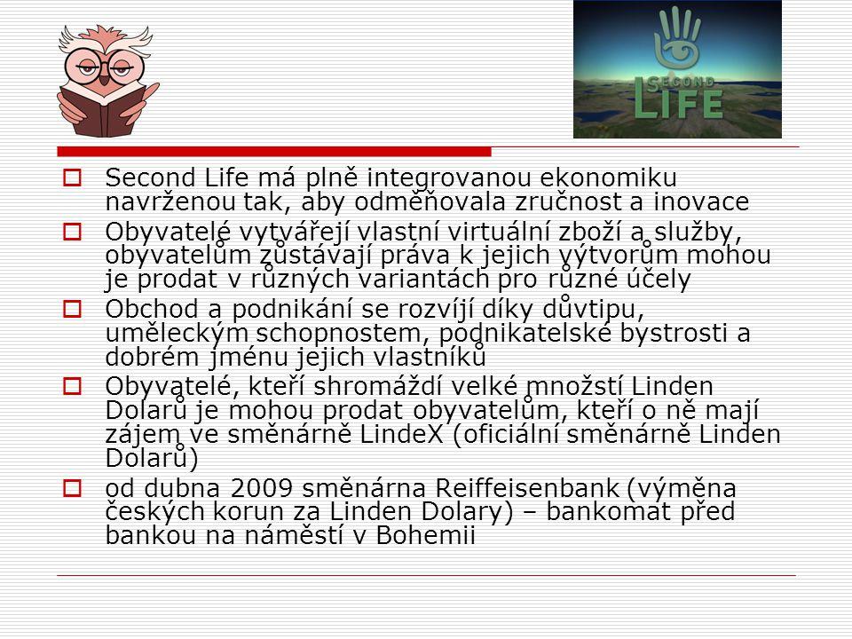 Second Life má plně integrovanou ekonomiku navrženou tak, aby odměňovala zručnost a inovace