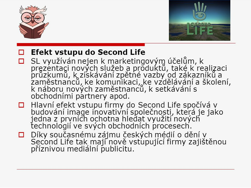 Efekt vstupu do Second Life