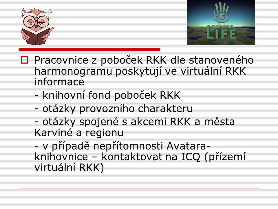 Pracovnice z poboček RKK dle stanoveného harmonogramu poskytují ve virtuální RKK informace
