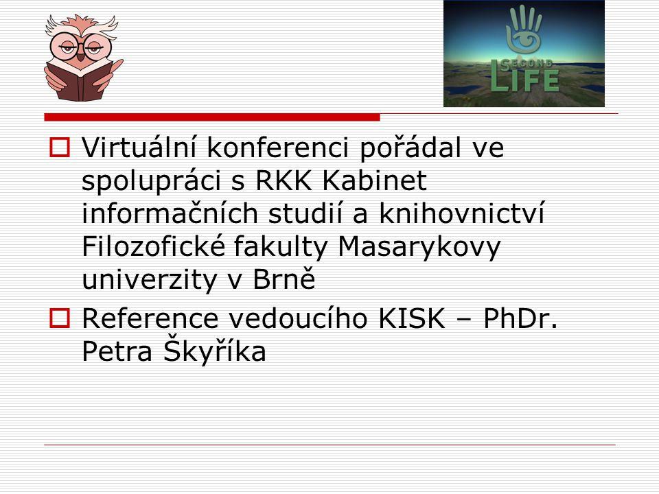 Virtuální konferenci pořádal ve spolupráci s RKK Kabinet informačních studií a knihovnictví Filozofické fakulty Masarykovy univerzity v Brně