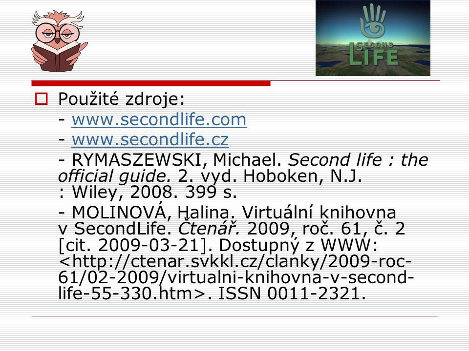 Použité zdroje: - www.secondlife.com. - www.secondlife.cz.