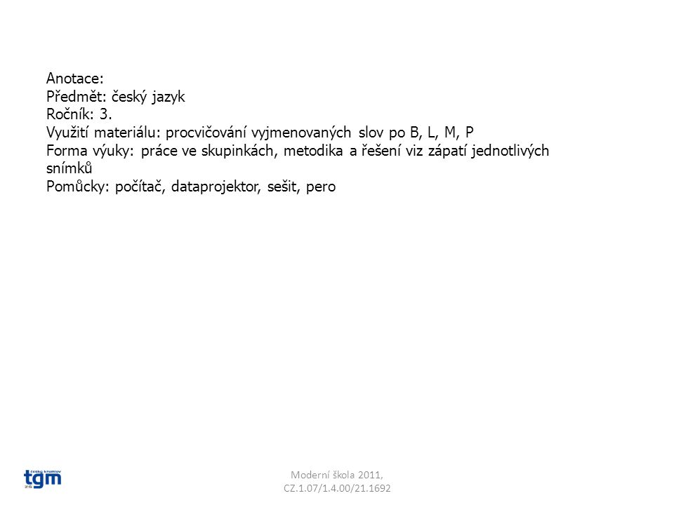Využití materiálu: procvičování vyjmenovaných slov po B, L, M, P