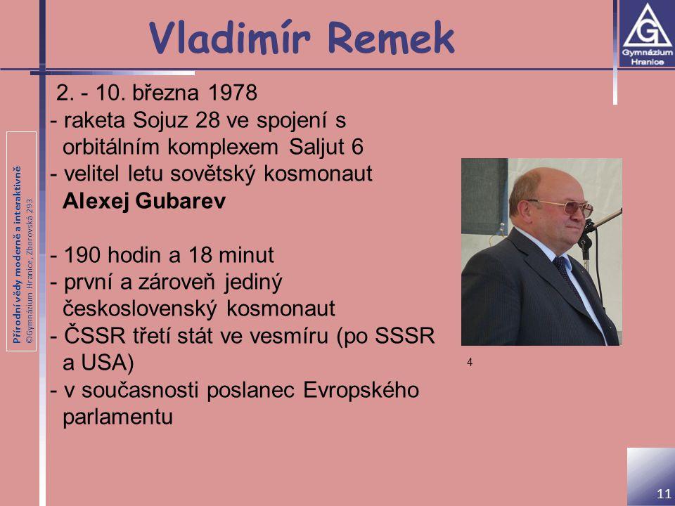 Vladimír Remek 2. - 10. března 1978 raketa Sojuz 28 ve spojení s