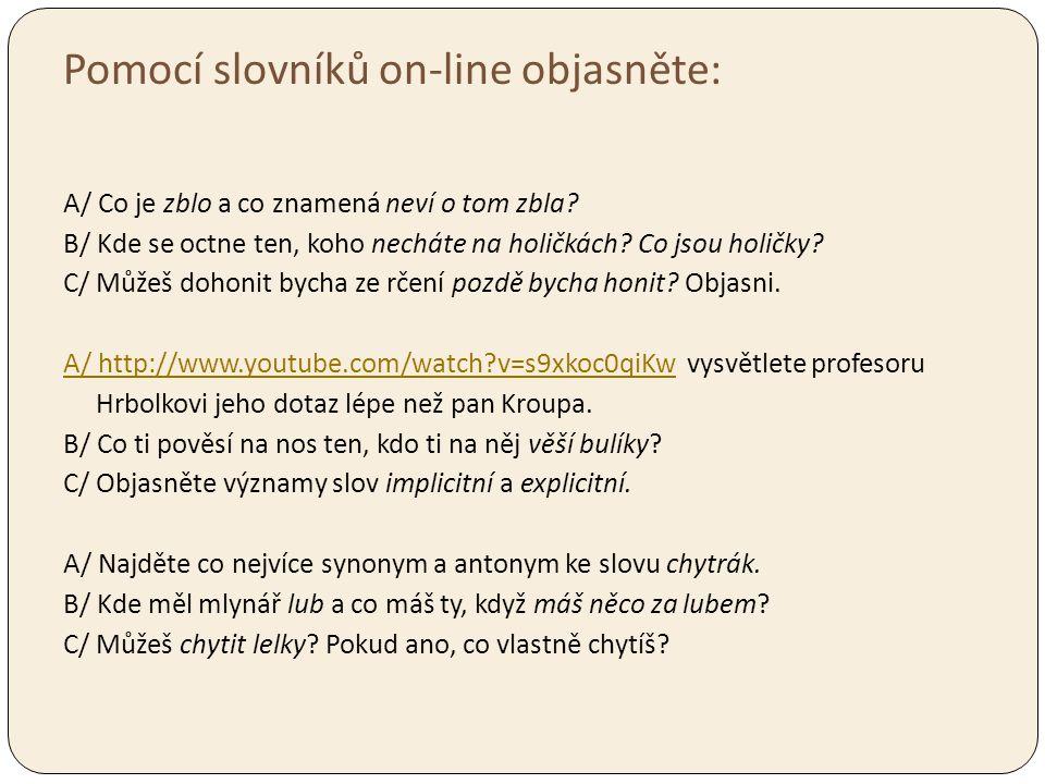Pomocí slovníků on-line objasněte:
