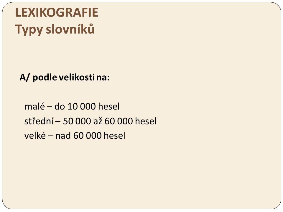 LEXIKOGRAFIE Typy slovníků