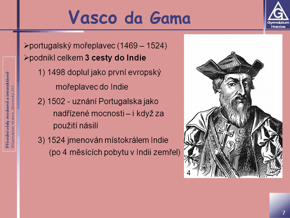 Vasco da Gama portugalský mořeplavec (1469 – 1524)