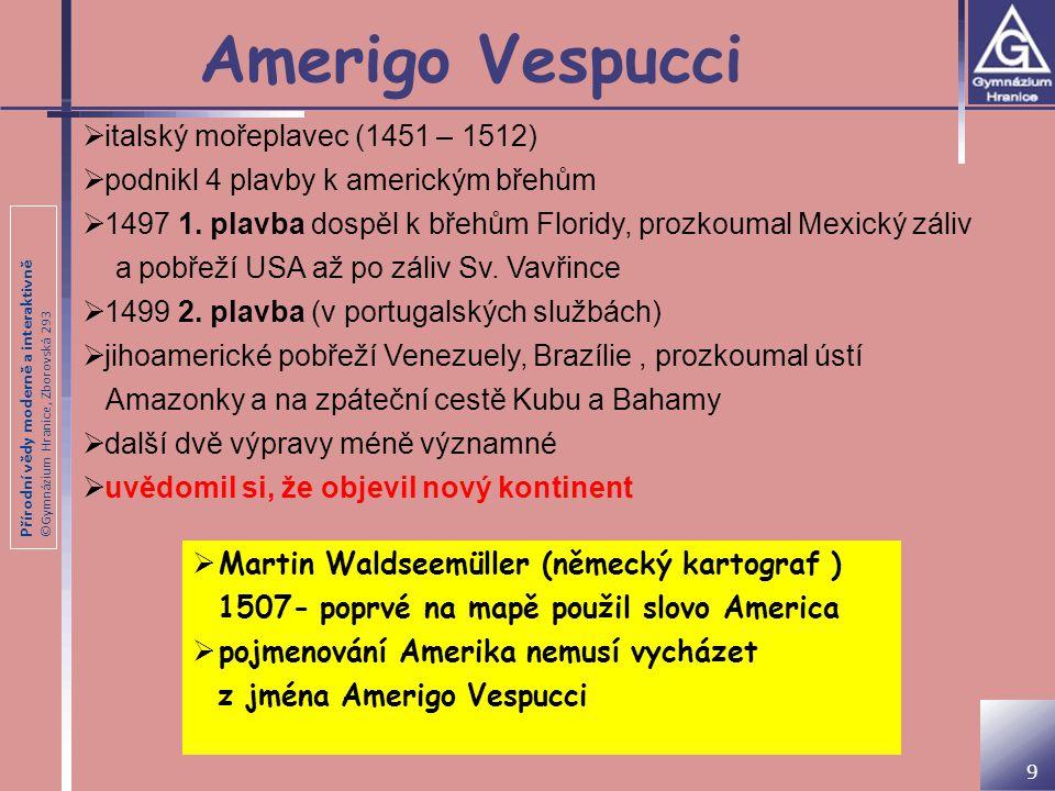 Amerigo Vespucci italský mořeplavec (1451 – 1512)