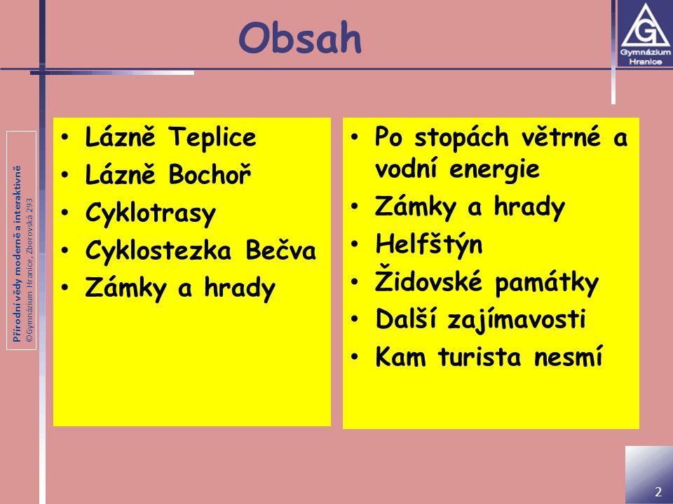 Obsah Lázně Teplice Lázně Bochoř Cyklotrasy Cyklostezka Bečva