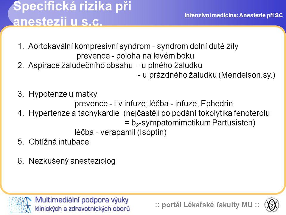 Specifická rizika při anestezii u s.c.