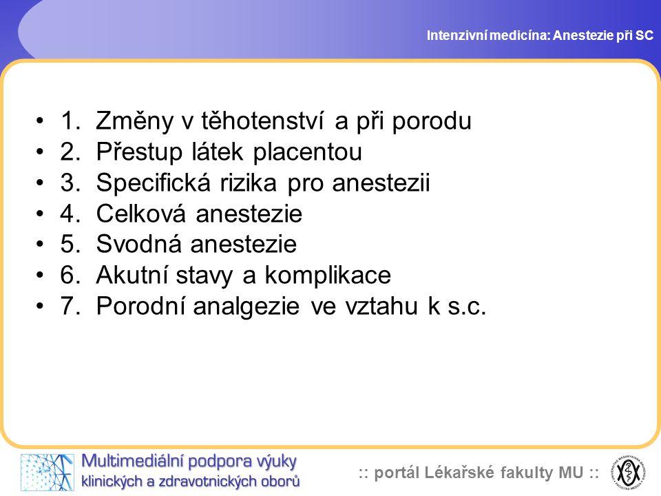 1. Změny v těhotenství a při porodu 2. Přestup látek placentou