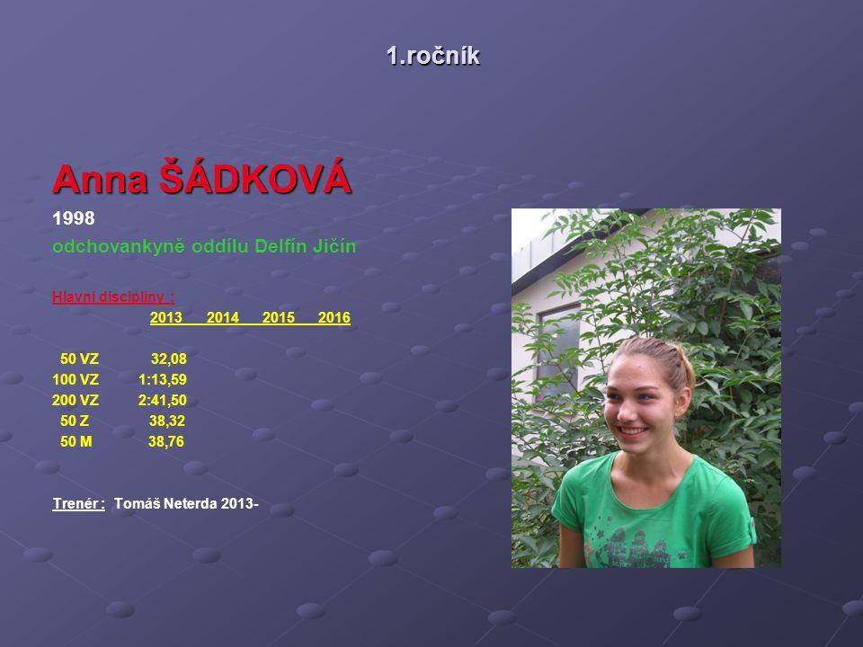 Anna ŠÁDKOVÁ 1.ročník 1998 odchovankyně oddílu Delfín Jičín