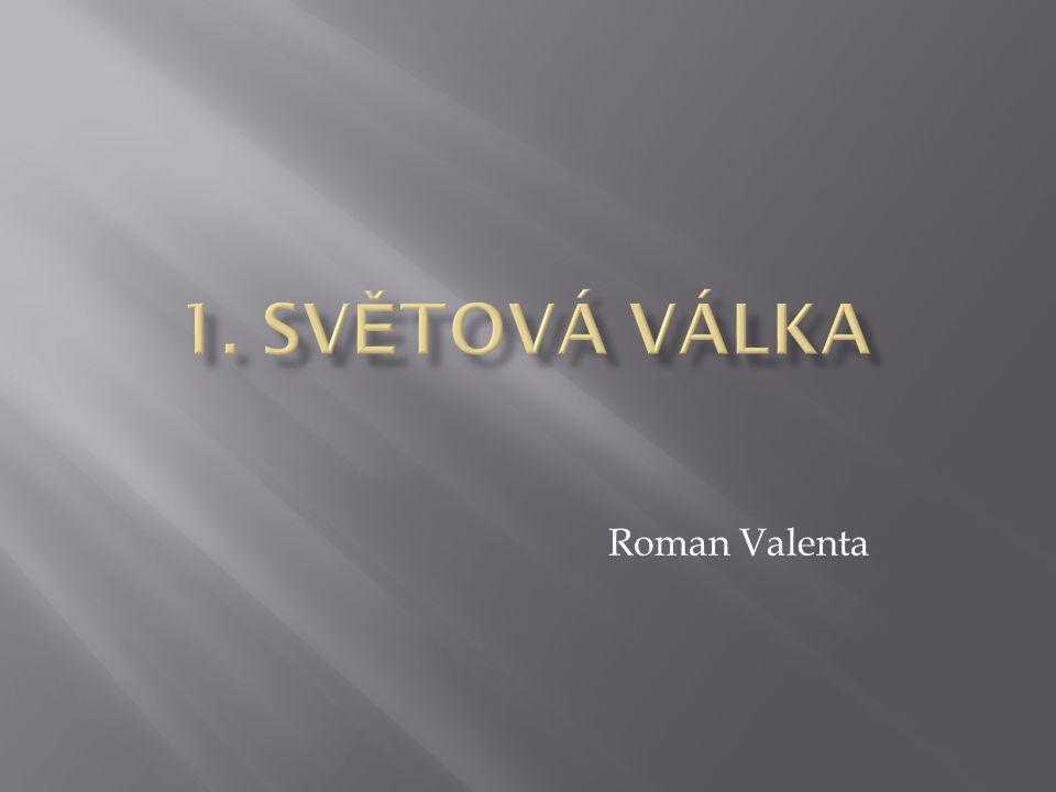 1. Světová válka Roman Valenta