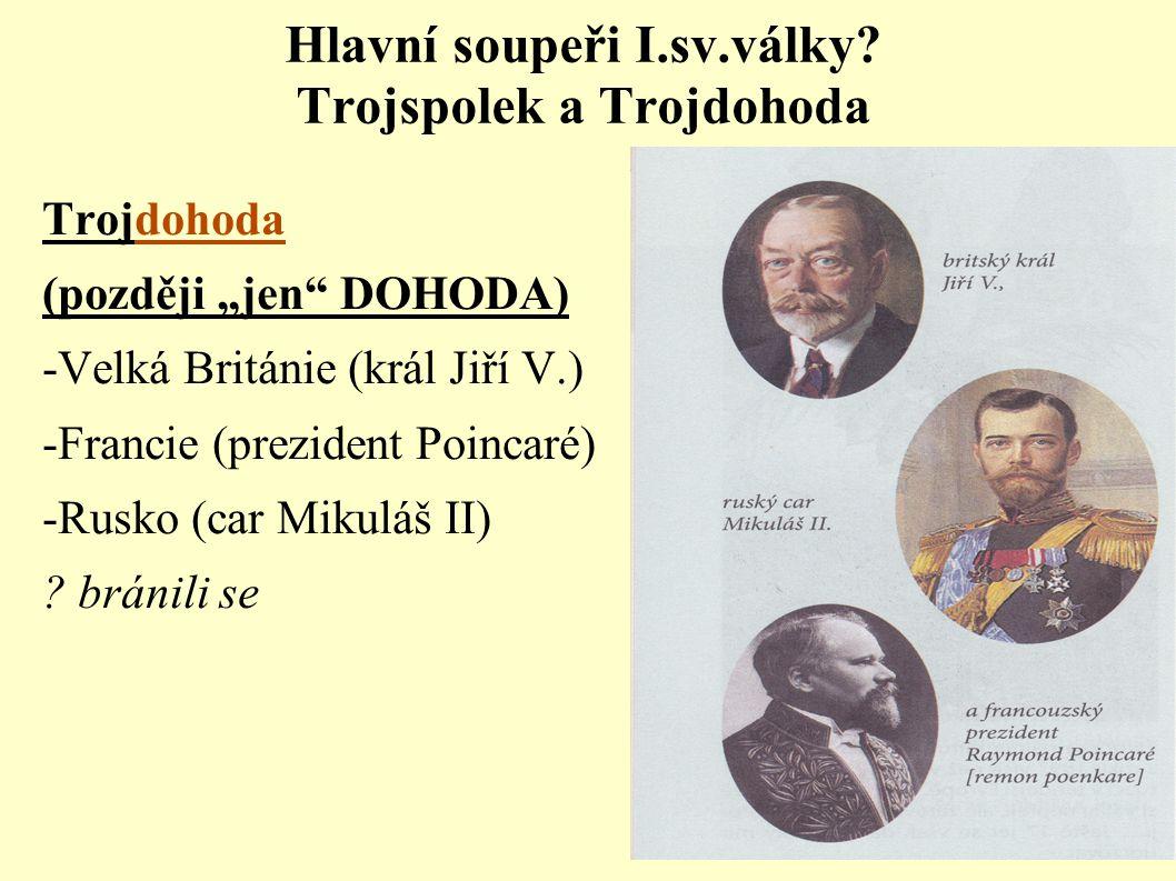 Hlavní soupeři I.sv.války Trojspolek a Trojdohoda