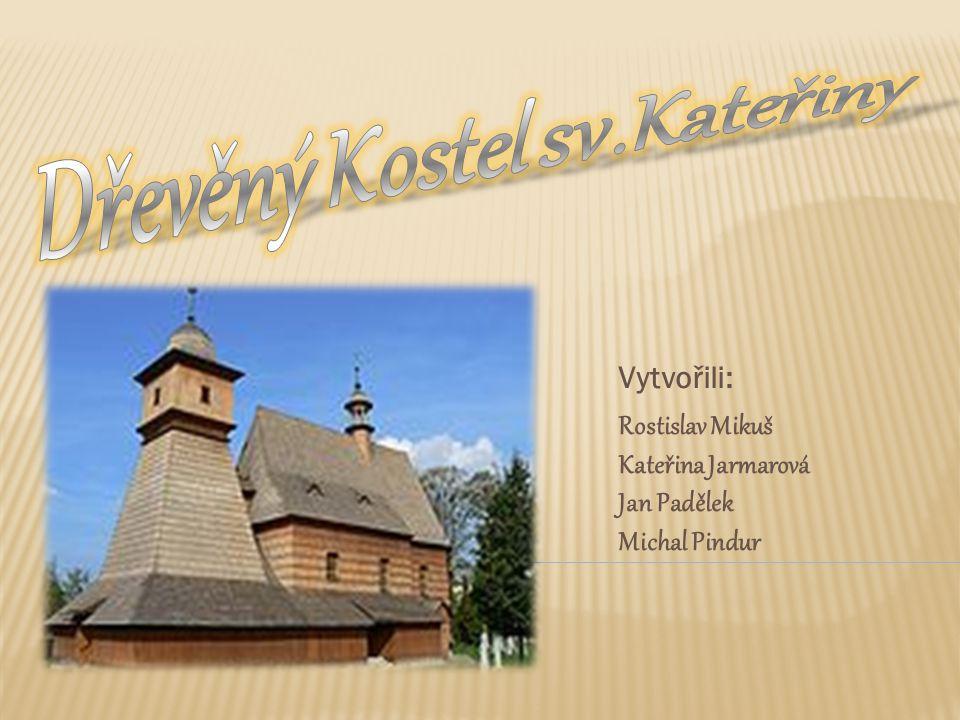 Dřevěný Kostel sv.Kateřiny