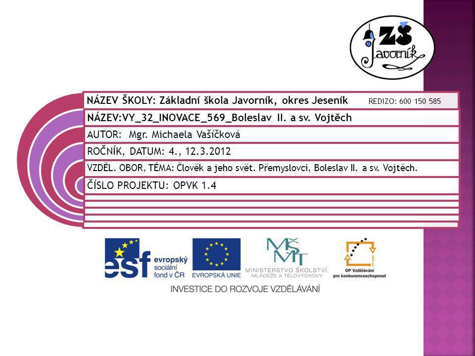 NÁZEV:VY_32_INOVACE_569_Boleslav II. a sv. Vojtěch