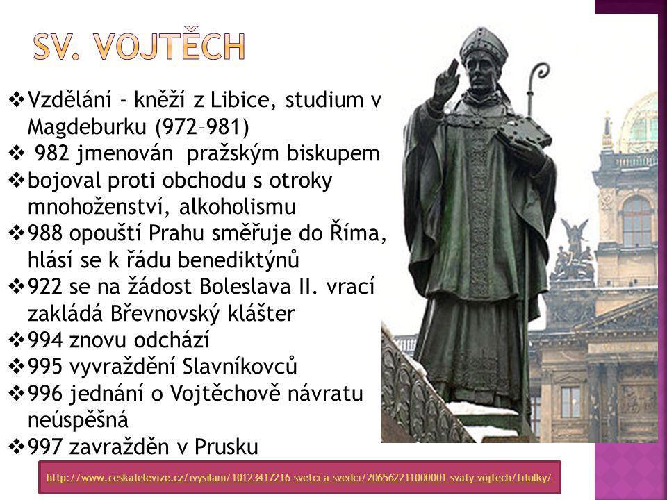 sv. Vojtěch Vzdělání - kněží z Libice, studium v Magdeburku (972–981)