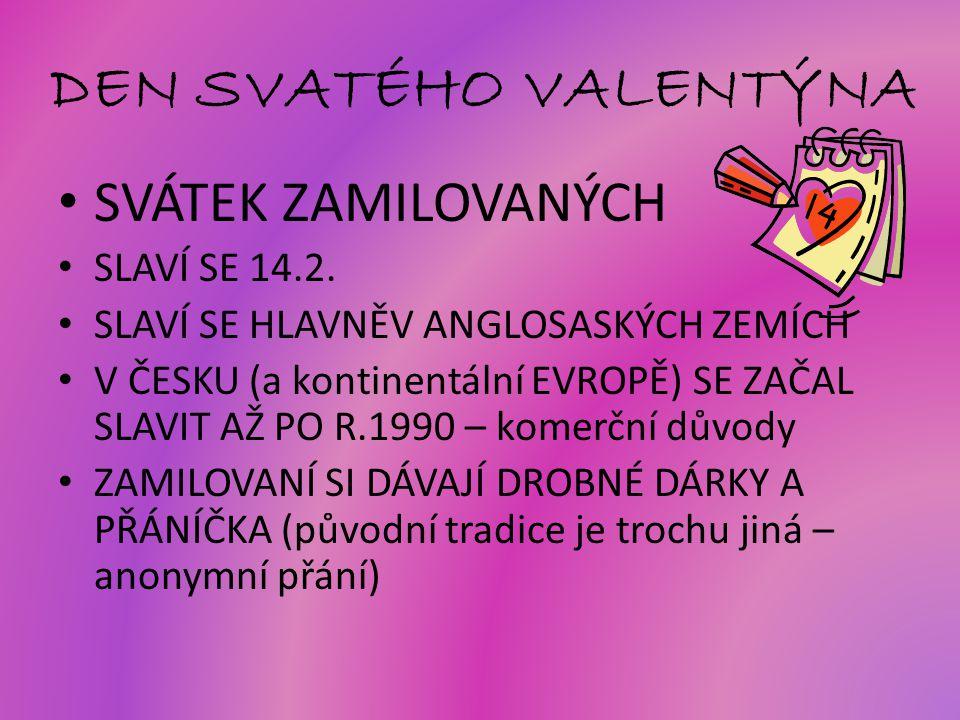 DEN SVATÉHO VALENTÝNA SVÁTEK ZAMILOVANÝCH SLAVÍ SE 14.2.