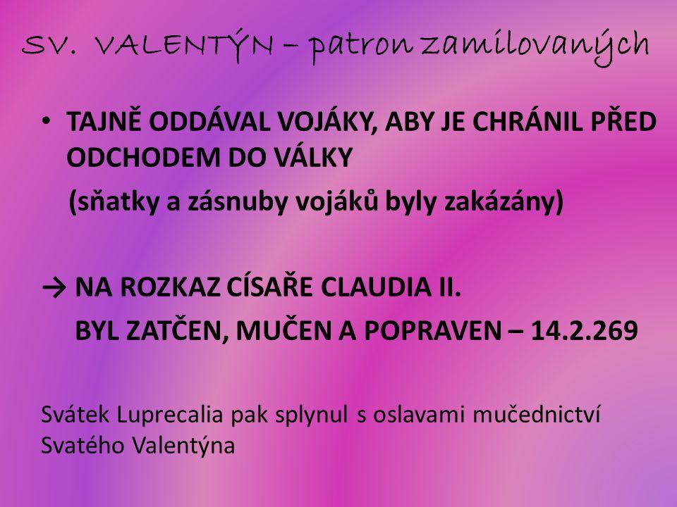 SV. VALENTÝN – patron zamilovaných
