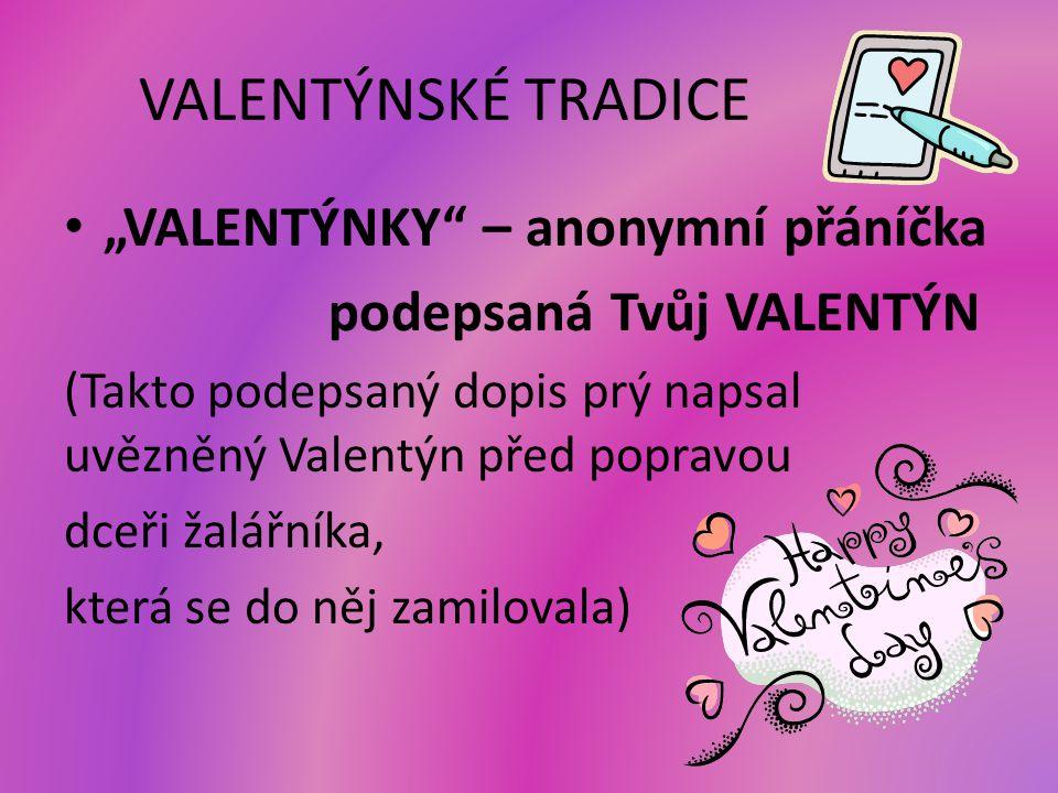 """VALENTÝNSKÉ TRADICE """"VALENTÝNKY – anonymní přáníčka"""