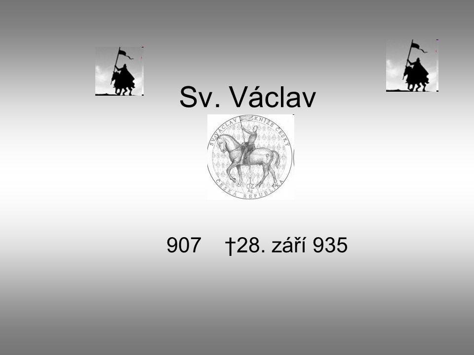 Sv. Václav 907 †28. září 935