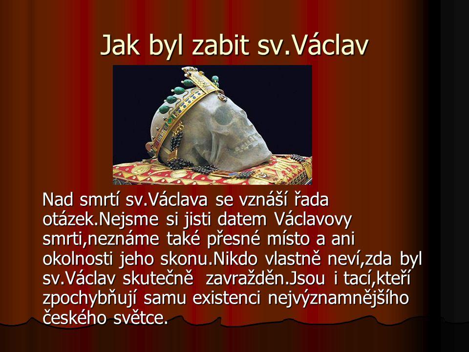 Jak byl zabit sv.Václav