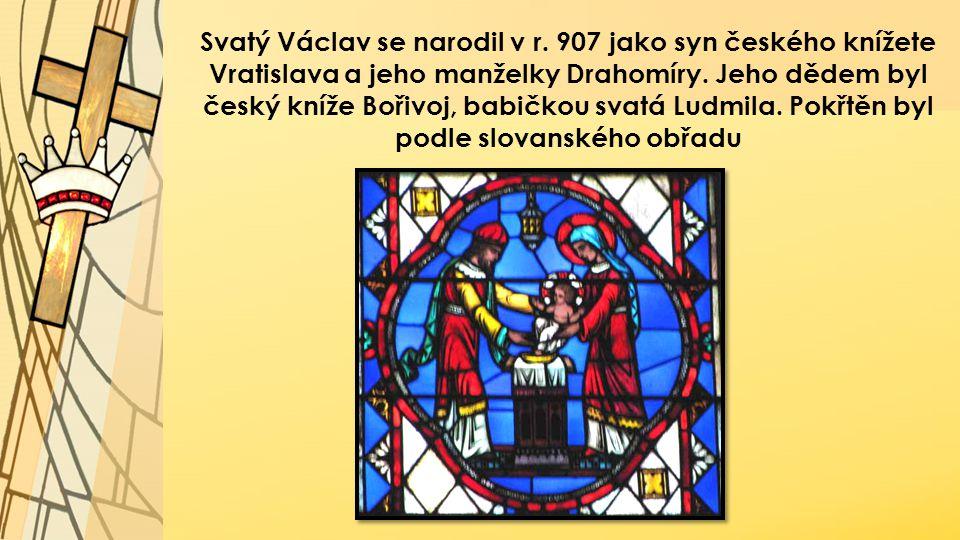 Svatý Václav se narodil v r