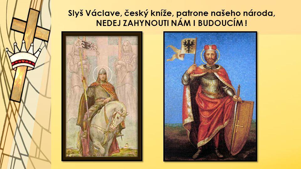 Slyš Václave, český kníže, patrone našeho národa,