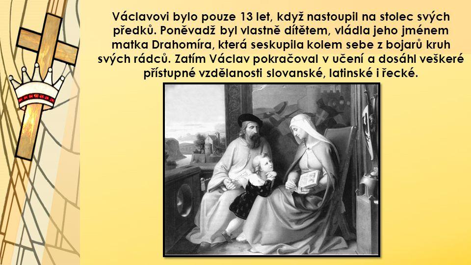 Václavovi bylo pouze 13 let, když nastoupil na stolec svých předků