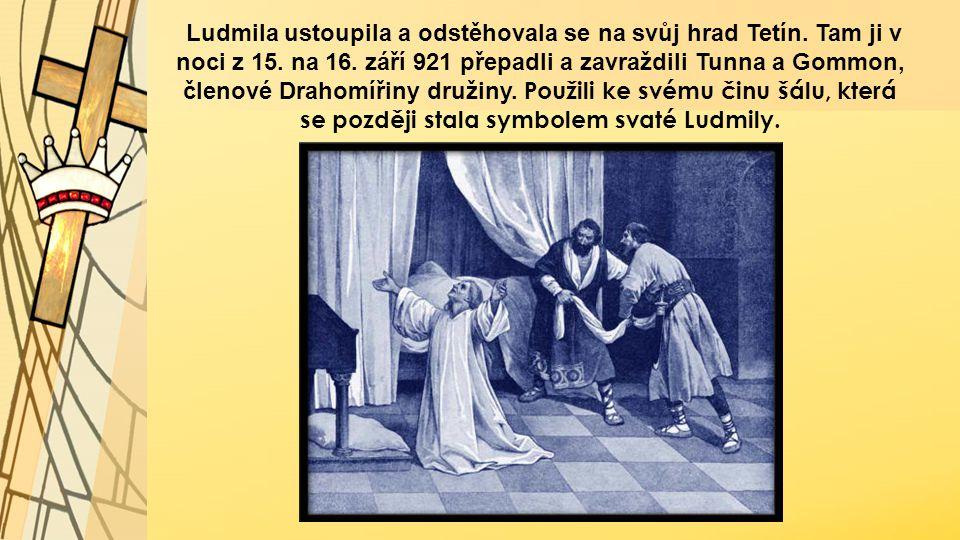 Ludmila ustoupila a odstěhovala se na svůj hrad Tetín