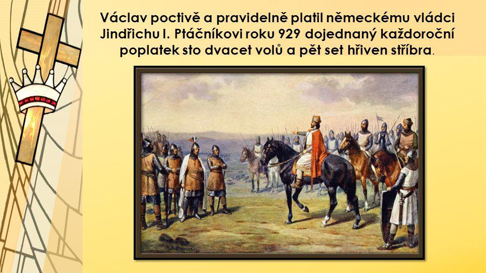 Václav poctivě a pravidelně platil německému vládci Jindřichu I