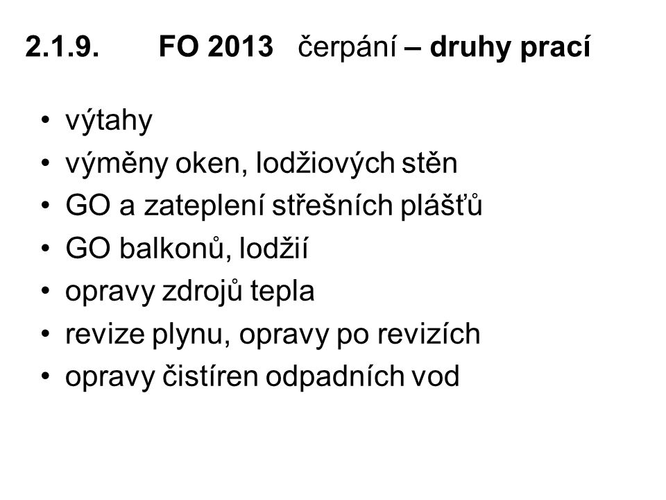 2.1.9. FO 2013 čerpání – druhy prací