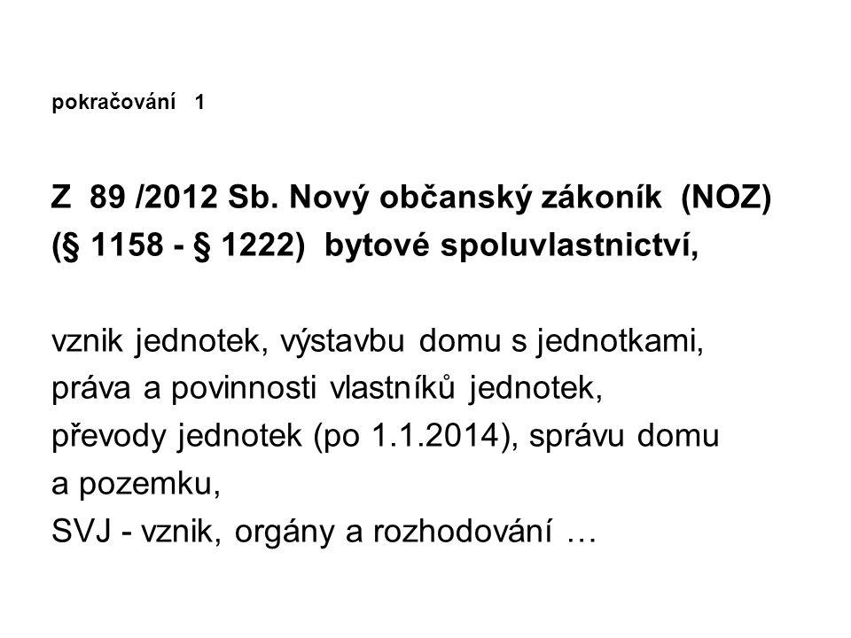 pokračování 1 Z 89 /2012 Sb. Nový občanský zákoník (NOZ)