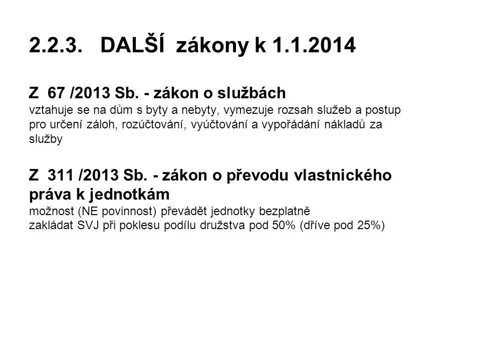 2.2.3. DALŠÍ zákony k 1.1.2014 Z 67 /2013 Sb. - zákon o službách